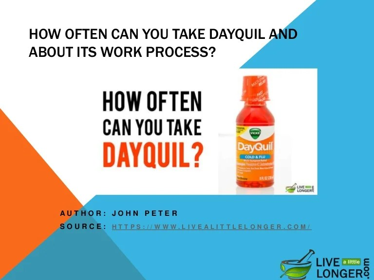 How often can you take dayquil and about