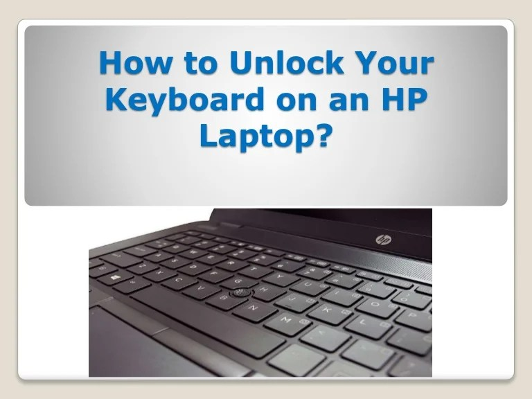 How To Unlock Your Keyboard On An Hp Laptop