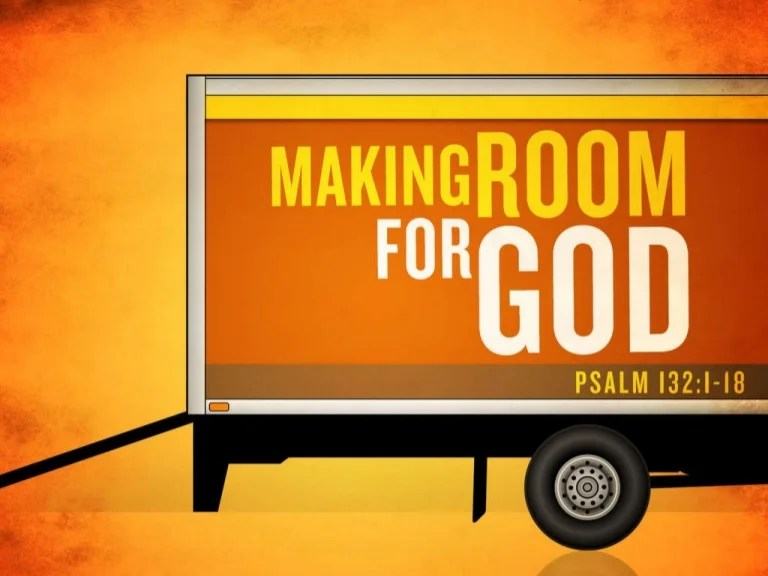 Making Room For God