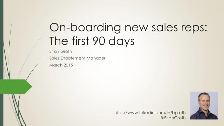 On boarding new sales reps  the first 90 days
