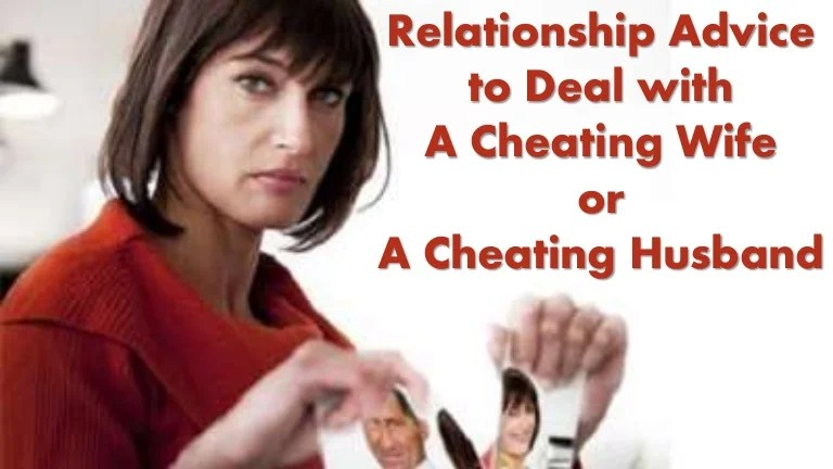 Relationship Advice to Deal with A Cheating Wife or A ...