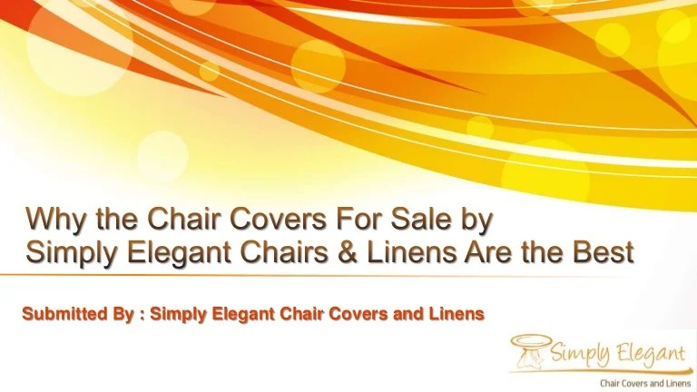 simply elegant chair covers and linens desk gray why the for sale by chairs amp a