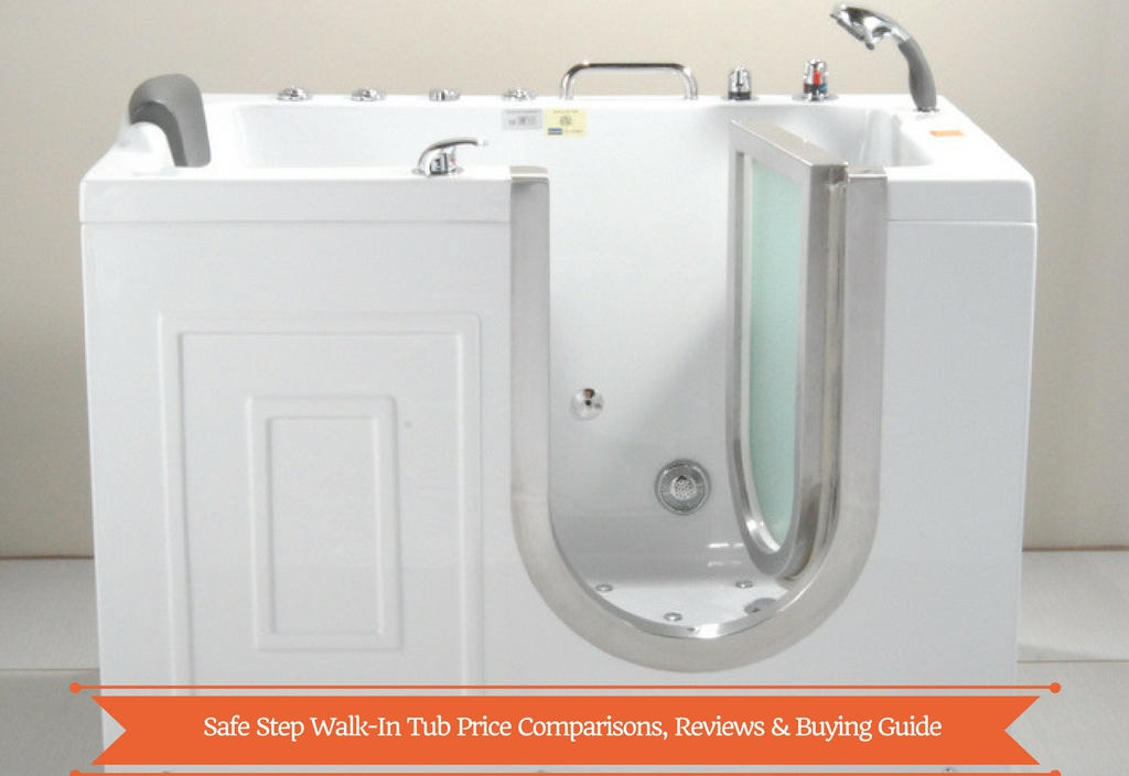 Safe Step Walk-In Tub Price Comparisons, Reviews, Buying Guide & Tips