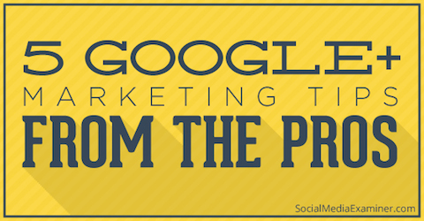 google plus marketing tips