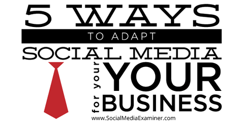 ways to adapt social media for business