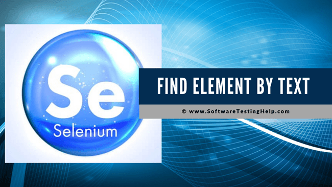 Selenium Find Element By Text Tutorial With Examples