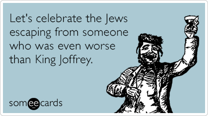 Jews King Joffrey Game Of Thrones TV Passover Funny Ecard