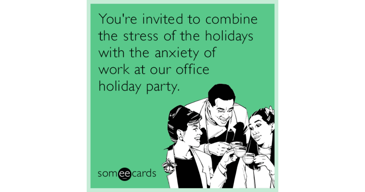 Youre Invited To Combine The Stress Of The Holidays With