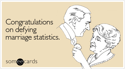 Funny Anniversary Ecard: Congratulations on defying marriage statistics.