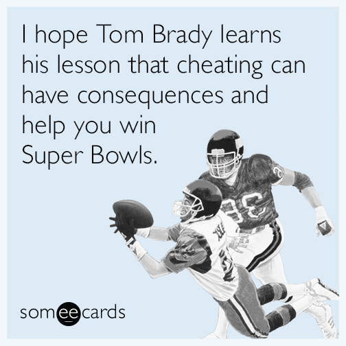 I Hope Tom Brady Learns His Lesson That Cheating Can Have