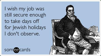 Working Job Jewish Holidays Funny Ecard Rosh Hashanah Ecard