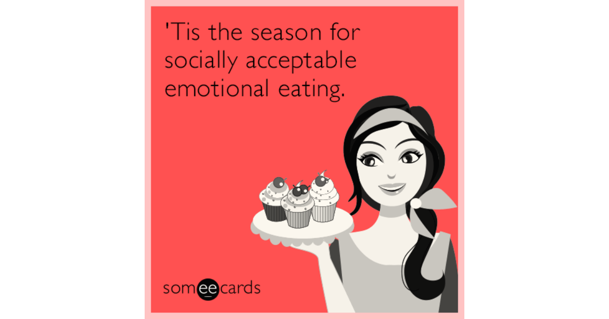 Tis The Season For Socially Acceptable Emotional Eating