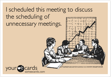 I Scheduled This Meeting To Discuss The Scheduling Of