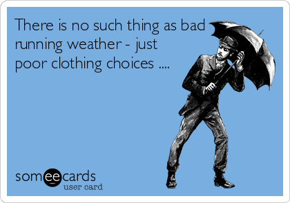 Image result for ecards running clothes weather