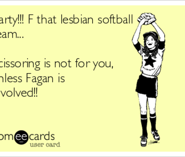 Barty F That Lesbian Softball Team Scissoring Is Not For