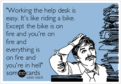 """""""Working Tech Support Is Easy It's Like Riding A Bike"""