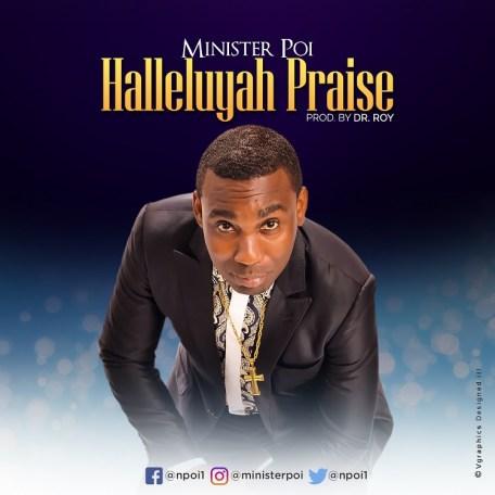Minister Poi - Hallelujah Praise Mp3 Download