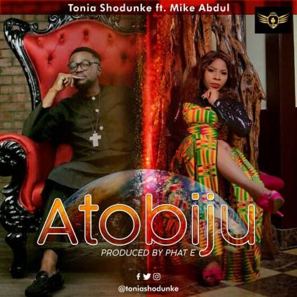Tonia Shodunke - Atobiju Ft. Mike Abdul Mp3 Download