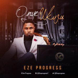 Eze Progress - Onye Ukwu Mp3 Download