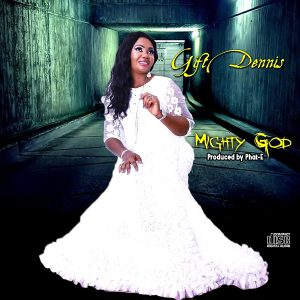 Gift Dennis - Mighty God Mp3 Download