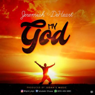 Jeremiah & DeHeart - My God