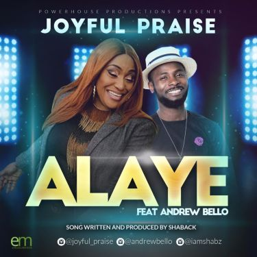 Joyful Praise - Alaye Ft. Andrew Bello