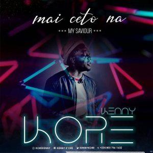 Kenny Kore - Mai Ceto Na (My savior) Mp3 Download