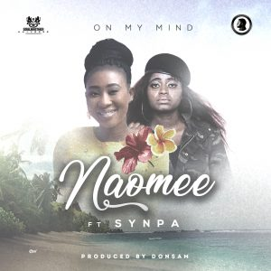 Naomee - On My Mind Ft. Agent Snypa Mp3 Download