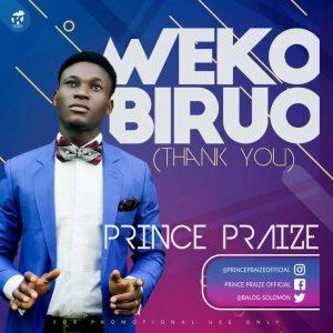 Prince Praize - Weko Biro + Dulce Jesus Ft. TeeWorship Mp3 Download
