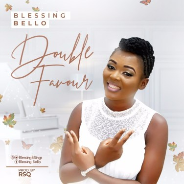 Blessing Bello - Double Favour Mp3 Download
