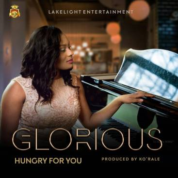 Glorious Hungry For You Mp3 Download