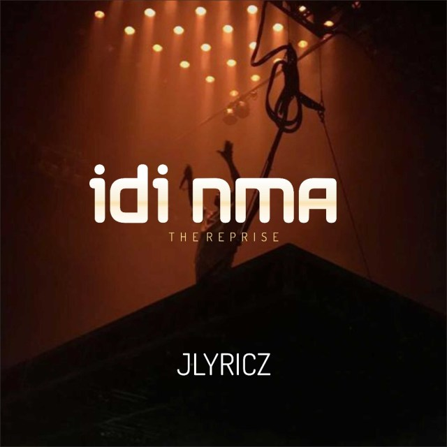 Jlyricz Idi Nma (The Reprise and Acoustic Version) Mp3 Download