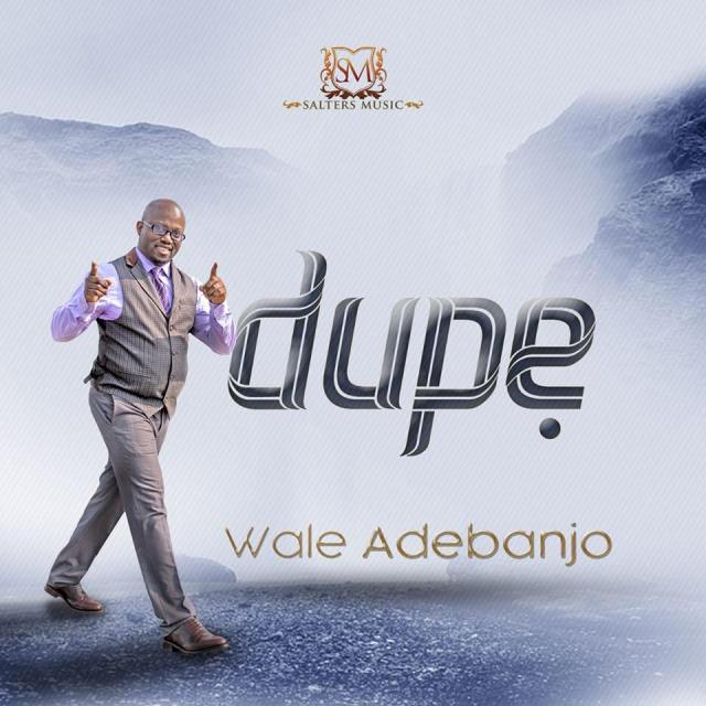 Wale Adebanjo - Dupe ( Give Thanks ) Mp3 Download