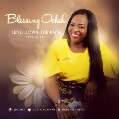 Blessing Ocheh - Send Down the Rain Mp3 Download
