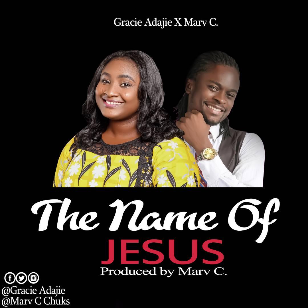 Gracie Adajie Ft. Marv C The Name Of Jesus Mp3 Download