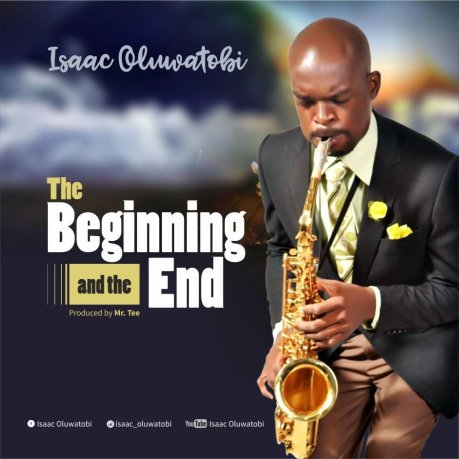 Isaac Oluwatobi The Beginning and the End Mp3 Download