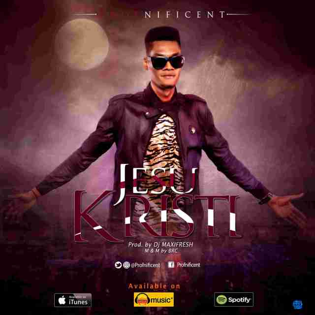 Profnificent Jesu Kristi Mp3 Download