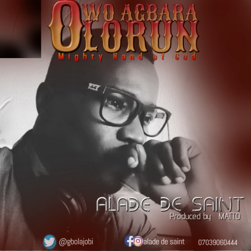 Alade De Saint Owo Agbara Olorun Mp3 Download