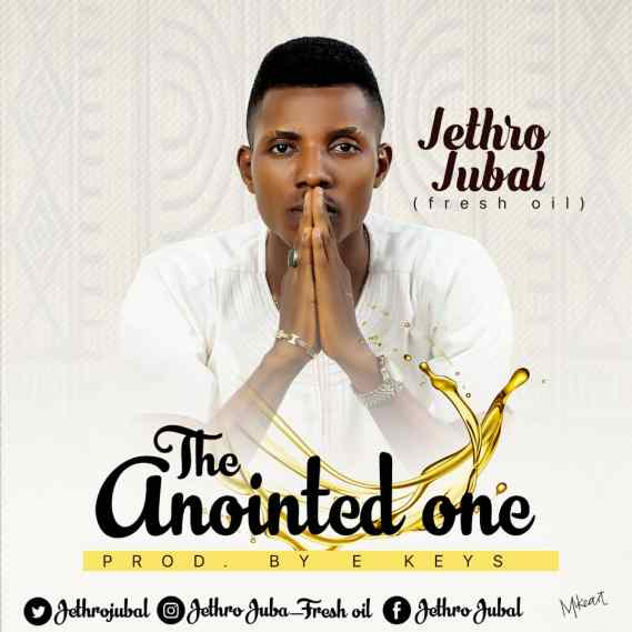 Jethro Jubal The Anointed One Mp3 Download