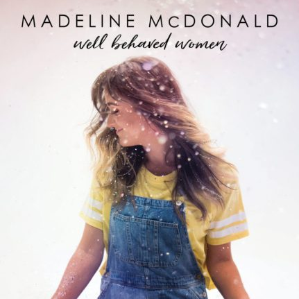 Madeline McDonald - Well Behaved Women Mp3 Download