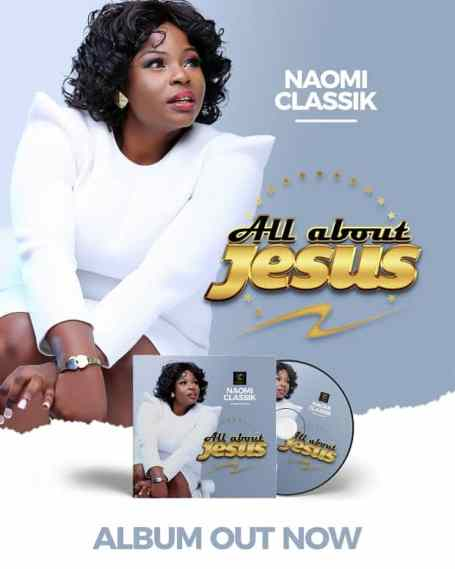 Naomi Classik All About Jesus Full Album Download
