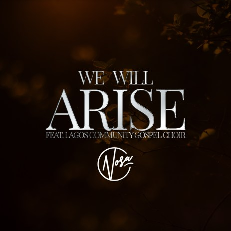 Nosa We Will Arise Mp3 Download