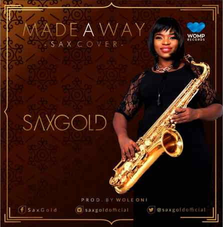 Saxgold - Made a Way Mp3 Download