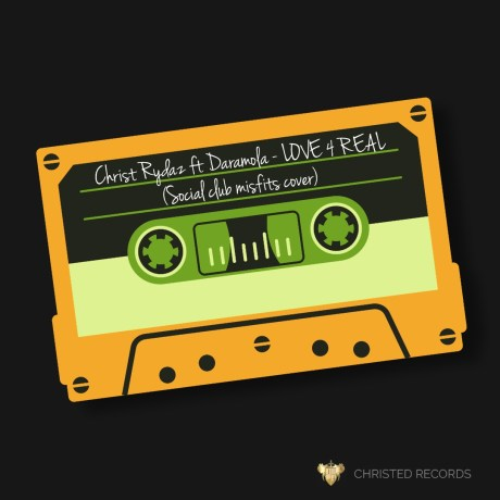 Christ Rydaz Ft. Daramola - Love 4 Real (Social club misfits cover)