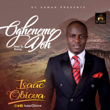 Isaac Obiova - Ogheneme doh Mp3 Download