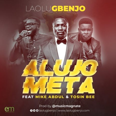 Laolu Gbenjo ft. Mike Abdul X Tosin Bee - Alujo Meta (Remix) Mp3 Download