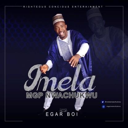 MGP Nwachukwu - Imela Mp3 Download