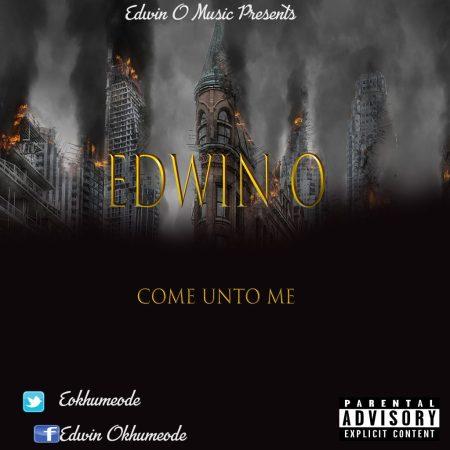 Edwin O – Come Unto me Free Mp3 Download