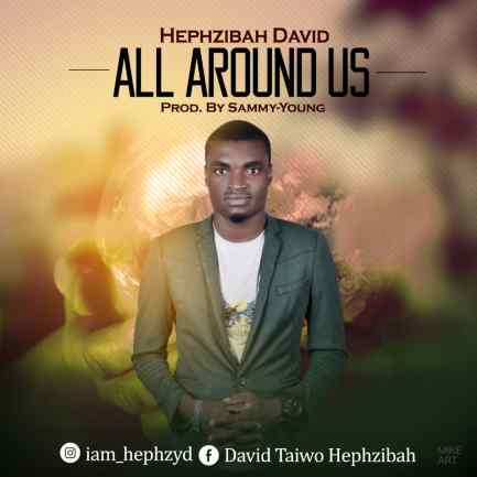 Hephzibah - All Around Us Mp3 Download