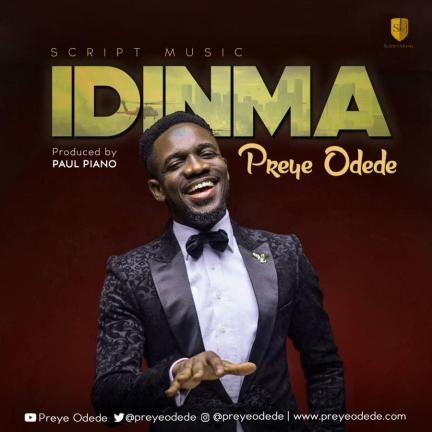 Preye Odede - Idinma Free Mp3 Download